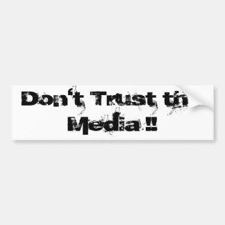 ¡No confíe en los medios!! Etiqueta De Parachoque