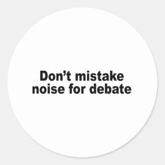 No confunda el ruido desde el discusión pegatinas redondas