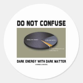 No confunda la energía oscura con la materia oscur pegatinas redondas
