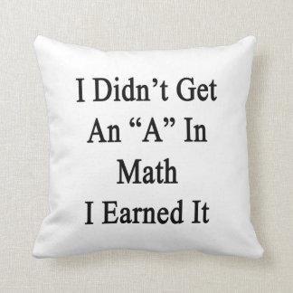 No conseguí una A en matemáticas que la gané Almohadas