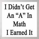 No conseguí una A en matemáticas que la gané Posters