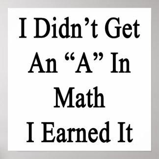 No conseguí una A en matemáticas que la gané Póster