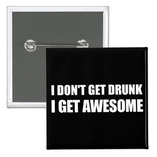 No consigo bebido, yo consigo IMPRESIONANTE Pins