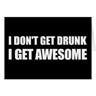 No consigo bebido, yo consigo IMPRESIONANTE Tarjeta De Felicitación
