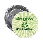 No contamine este Día de la Tierra o ningún día Pin