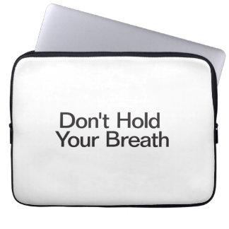 No contenga su respiración fundas portátiles