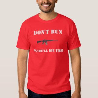 No corra o usted morirá cansado camisas
