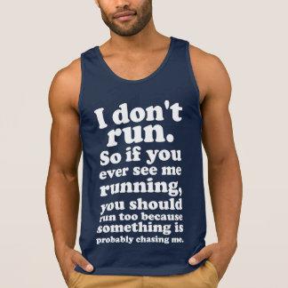 No corro a menos que siendo perseguido