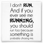 No corro.  Algo me está persiguiendo probablemente Cojinete
