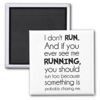 No corro.  Algo me está persiguiendo probablemente Imán Cuadrado