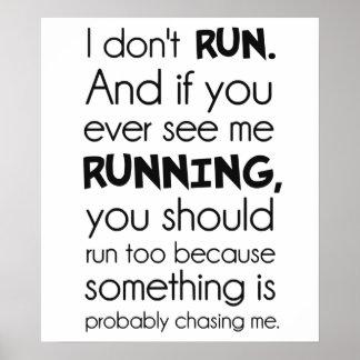 No corro.  Algo me está persiguiendo probablemente Poster