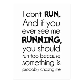 No corro.  Algo me está persiguiendo probablemente Tarjetas Postales