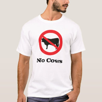 No Cows Allowed T-Shirt