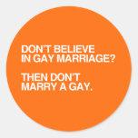 NO CREA EN MATRIMONIO HOMOSEXUAL NO CASAN - .PNG PEGATINA REDONDA