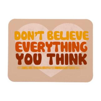 No crea que todo que usted piensa imán de vinilo