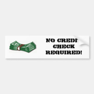 No credit check required! bumper sticker
