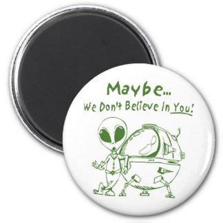 ¡No creemos quizá en usted! Imán De Frigorifico