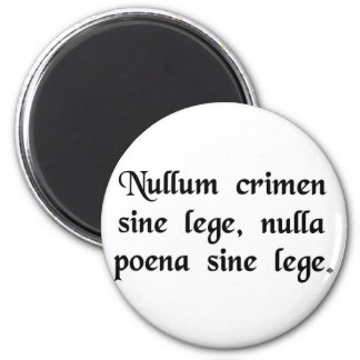 No crime and no punishment without a law fridge magnet