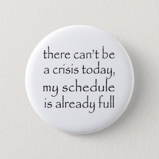 No Crisis Today Button