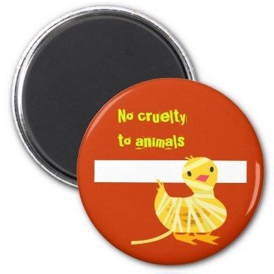 cruelty on animals. No Cruelty To Animals Magnet: