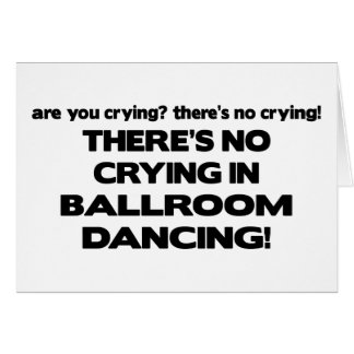 No Crying - Ballroom Dancing Card