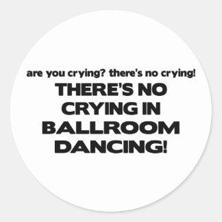 No Crying - Ballroom Dancing Round Sticker
