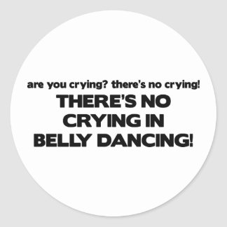 No Crying - Belly Dancing Round Sticker