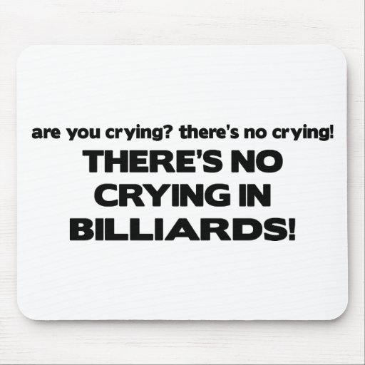No Crying - Billiards Mouse Pads