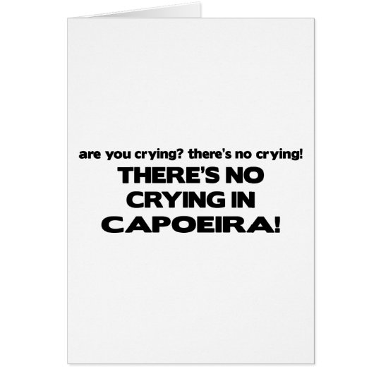 No Crying - Capoeira Card