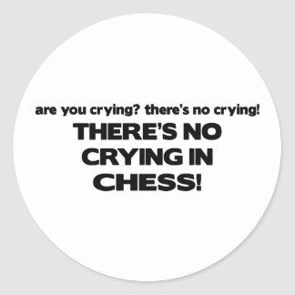 No Crying - Chess Classic Round Sticker