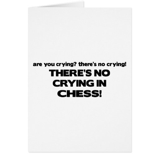 No Crying - Chess Greeting Cards