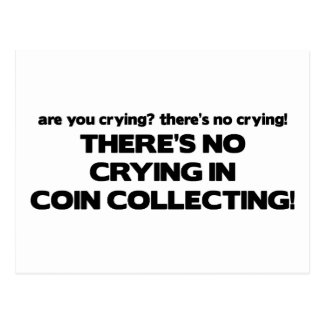 No Crying - Coin Collecting Postcard