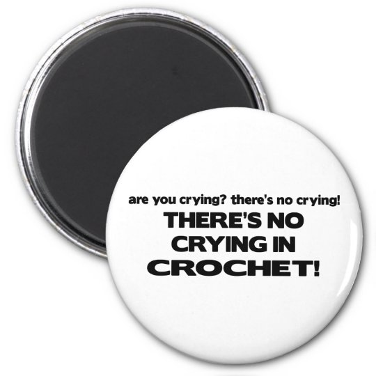 No Crying - Crochet Magnet