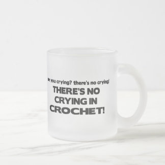 No Crying - Crochet 10 Oz Frosted Glass Coffee Mug