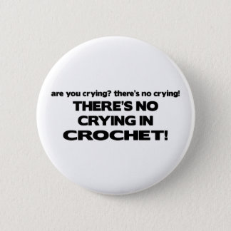 No Crying - Crochet Pinback Button