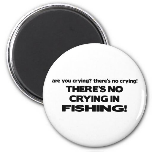 No crying fishing magnet zazzle for Fishing magnets for sale