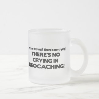 No Crying - Geocaching Frosted Glass Coffee Mug