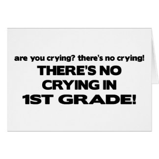 No Crying in 1st Grade! Card