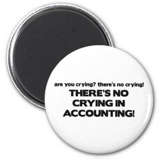 No Crying in Accounting 2 Inch Round Magnet