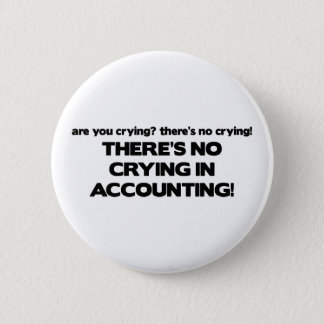 No Crying in Accounting Button