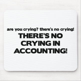 No Crying in Accounting Mouse Pad