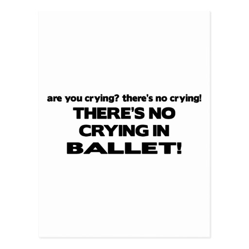 No Crying in Ballet Postcard