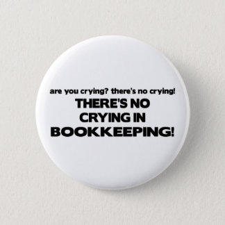 No Crying in Bookkeeping Button