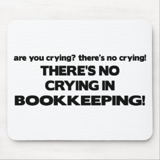 No Crying in Bookkeeping Mouse Pad