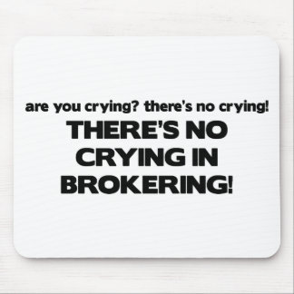 No Crying in Brokering Mouse Pad
