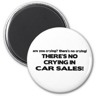 No Crying in Car Sales 2 Inch Round Magnet