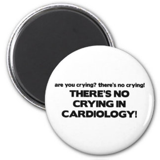 No Crying in Cardiology 2 Inch Round Magnet