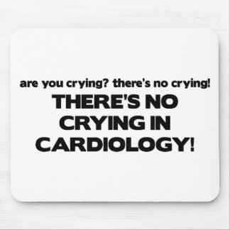 No Crying in Cardiology Mouse Pad