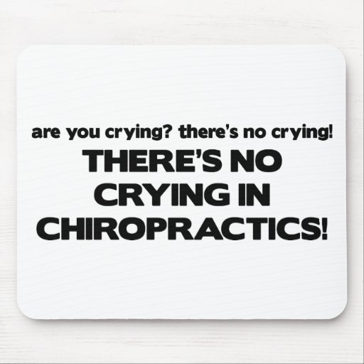 No Crying in Chiropractics Mouse Pad