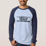 No Crying in Civil Engineering T-Shirt